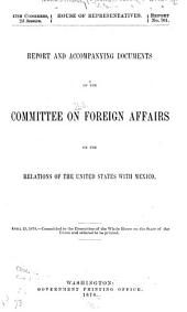 ...Report and Accompanying Documents of the Committee on Foreign Affairs on the Relation of the United States with Mexico ...