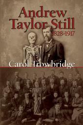 Andrew Taylor Still, 1828-1917