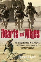 Hearts and Mines: With the Marines in al Anbar—A Story of Psychological Warfare in Iraq