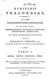 Euripidis tragoediae: ad fidem manuscriptorum emendatae et brevibus notis emendationum potissimum rationes reddentibus instructae. in usum studiosae juventutis, Volume 1