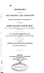 Memoirs of the life, writings, and character, literary, professional, and religious, of the late John Mason Good