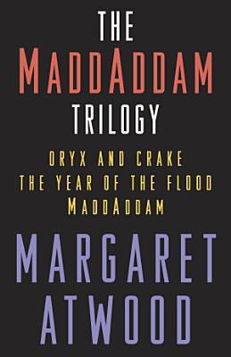 The MaddAddam Trilogy Bundle