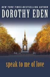 Speak to Me of Love PDF