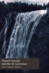 French Canada and the St. Lawrence: Historic, Picturesque and Descriptive