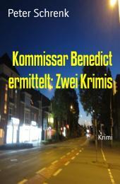 Kommissar Benedict ermittelt: Zwei Krimis: Cassiopeiapress Thriller