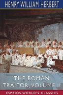 The Roman Traitor  Volume II  Esprios Classics  PDF