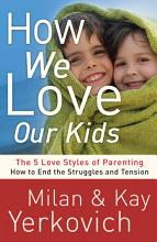 How We Love Our Kids PDF