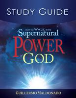 How to Walk in the Supernatural Power of God Study Guide PDF