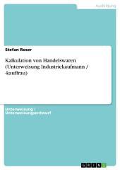 Kalkulation von Handelswaren (Unterweisung Industriekaufmann / -kauffrau)