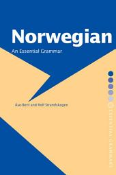 Norwegian: An Essential Grammar