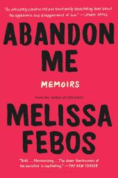 Abandon Me: Memoirs