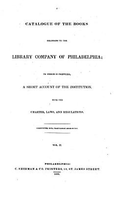 A Catalogue Of The Books Belonging To The Library Company Of Philadelphia PDF