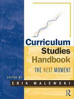 Curriculum Studies Handbook The Next Moment