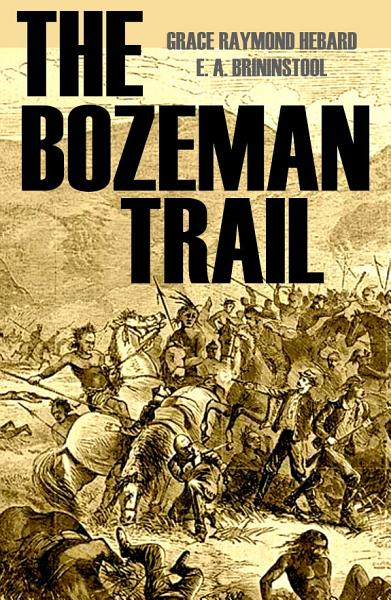 The Bozeman Trail Annotated