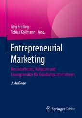 Entrepreneurial Marketing: Besonderheiten, Aufgaben und Lösungsansätze für Gründungsunternehmen, Ausgabe 2