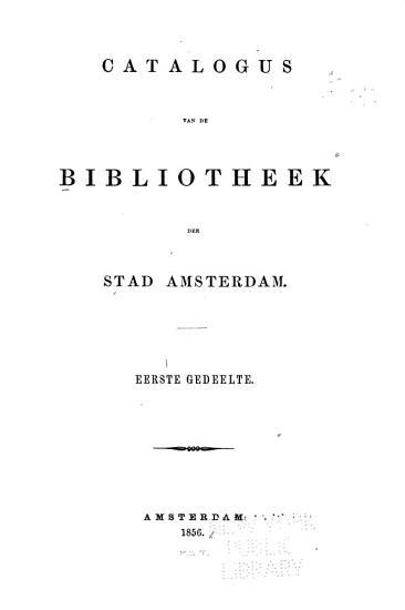 Catalogus van de bibliotheek der stad Amsterdam     PDF