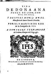 Vida de Da Ana Ponce de León,Condesa de Feria y después monja en el monasterio de Sta. Clara de Montilla