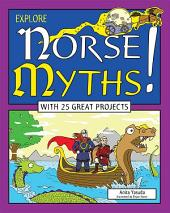 Explore Norse Myths!: With 25 Great Projects