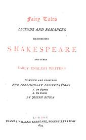 Fairy Tales, Legends and Romances Illustrating Shakespeare and Other Early English Writers: To which are Prefixed Two Preliminary Dissertations (1. On Pigmies. 2. On Fairies)