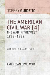 The American Civil War (4): The war in the West 1863–1865