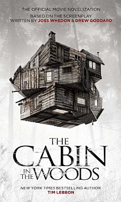 The Cabin in the Woods   The Official Movie Novelization PDF