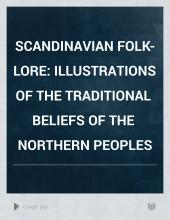 Scandinavian Folk-lore: Illustrations of the Traditional Beliefs of the Northern Peoples