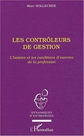 Les contrôleurs de gestion: L'histoire et les conditions d'exercice de la profession