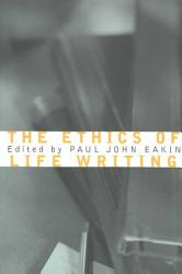 The Ethics of Life Writing
