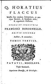 Selectis fere omnium interpretum, ac praecipue Dacierii, & Sanadonis notis, & argumentis illustratus opera et industria Francisci Dorighello: Volume 3