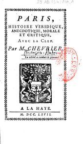 Paris, histoire véridique, anecdotique, morale et critique, avec la clef, par M. Chevrier