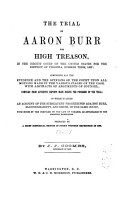The Trial of Aaron Burr for High Treason  in the Circuit Court of the United States for the District of Virginia  Summer Term  1807 PDF