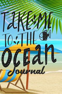 Take Me to the Ocean Journal