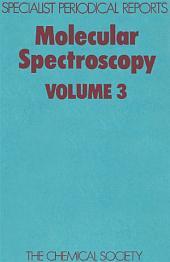 Molecular Spectroscopy: Volume 3
