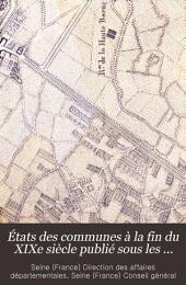 États des communes à la fin du XIXe siècle publié sous les auspices du Conseil général. ...: Notice historique et renseignements administratifs, Volume7