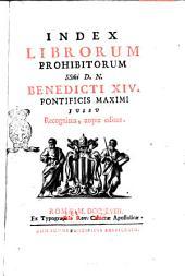 Index librorum prohibitorum SS.mi D.N. Benedicti 14. pontificis maximi jussu recognitus, atque editus