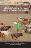 Livelihoods  Natural Resources  and Post Conflict Peacebuilding PDF