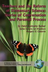 Teachers and the Reform of Elementary Science: Stories of Conversation and Personal Process