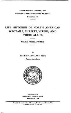 Life Histories of North American  birds    Wagtails  shrikes  vireos and their allies PDF