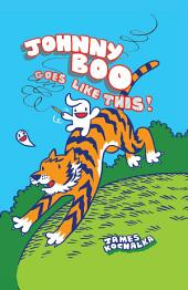Johnny Boo Book 7: Johnny Boo Goes Like This!