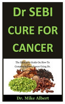 Dr. Sebi Cure For Cancer