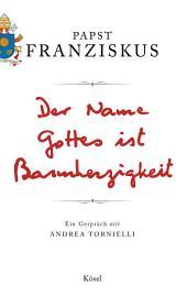 Der Name Gottes ist Barmherzigkeit: Ein Gespräch mit Andrea Tornielli