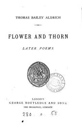 Flower and Thorn: Later Poems