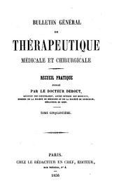 Bulletin général de thérapeutique médicale et chirurgicale: Volume50