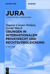 Übungen in Internationalem Privatrecht und Rechtsvergleichung: Ausgabe 5