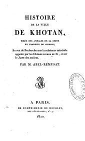 Histoire de la ville de Khotan: tirée des annales de la Chine et traduite du chinois