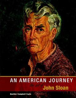 An American Journey  The Art of John Sloan Book