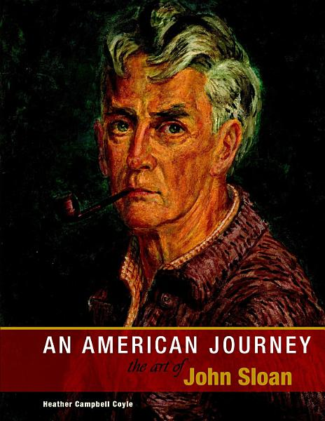An American Journey The Art Of John Sloan