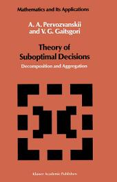 Theory of Suboptimal Decisions: Decomposition and Aggregation