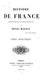 Histoire de France, depuis les temps les plus reculés jusqu'en 1789: Table analytique, Volume17