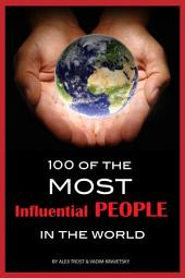 100 of the Most Influential People In the World